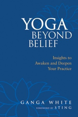 Buy Yoga Beyond Belief by Ganga White on Amazon.com