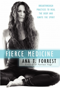 Buy Fierce Medicine by Ana Forrest on Amazon.com