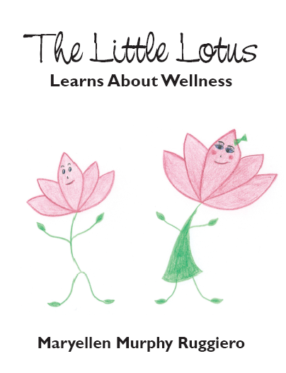 Buy The Little Lotus Learns About Wellness by Maryellen Murphy Ruggiero on Amazon.com